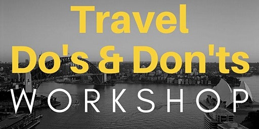 Travel Do's & Don'ts Workshop