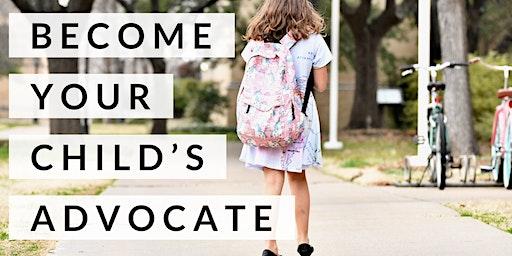 PARENT WORKSHOP: Become Your Child's Best Advocate