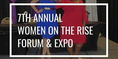 7th Annual Women on the Rise Forum & Expo tickets