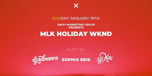 MLK Weekend Finale + Dj Advance & Sophia Eris + Exchange {Sun.Jan.19th}