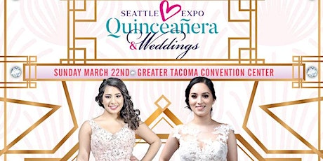 SEATTLE EXPO QUINCEANERA & WEDDING 2020 tickets