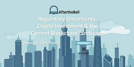 After the Bell: Regulatory Uncertainty, Crypto Investment & the Current Blockchain Landscape tickets