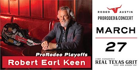 ProRodeo Playoffs and Robert Earl Keen tickets