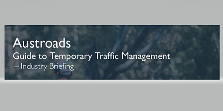 Industry Briefing Hobart - Austroads Guide to Temporary Traffic Management tickets