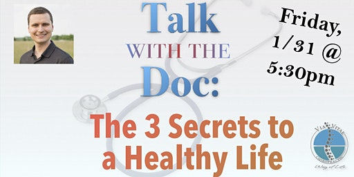 Talk with the Doc: The 3 Secrets to a Healthy Life