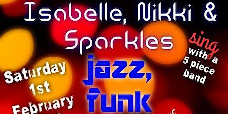 Isabelle, Nikki  & Sparkles sing jazz, funk, swing  - everything! tickets