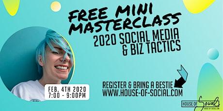 FREE MASTERCLASS - 2020 SOCIAL MEDIA & BIZ TACTICS tickets