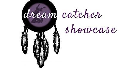 Dream Catcher Showcase tickets
