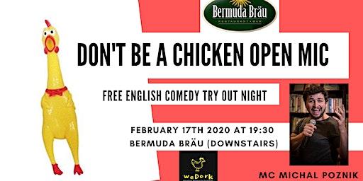 Don't be a chicken English OPEN MIC night at Bermuda Bräu