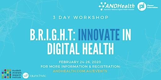 B.R.I.G.H.T: INNOVATE in Digital Health: 3-Day Workshop