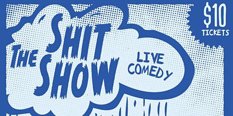 The Shit Show  Vol 3. - Stand up comedy at Whistle Buoy Brewing Co. (19+) tickets