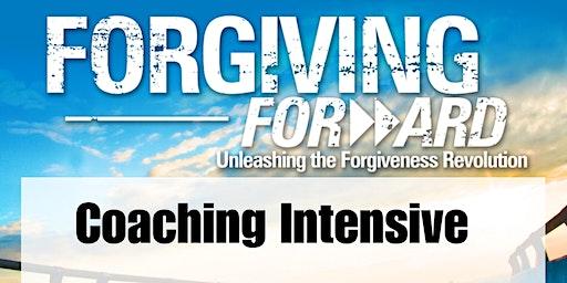 FORGIVING FORWARD COACHING INTENSIVE