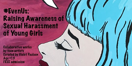 #EvenUs - Raising Awareness Sexual Harassment of Young Girls tickets
