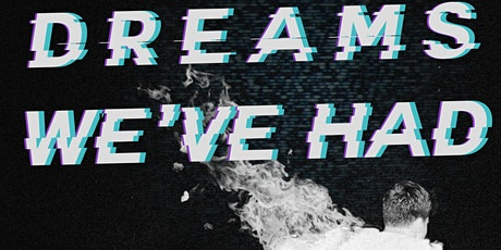Dreams We've Had - Live Video Session tickets