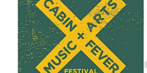 Cabin Fever Music Arts Festival 2020