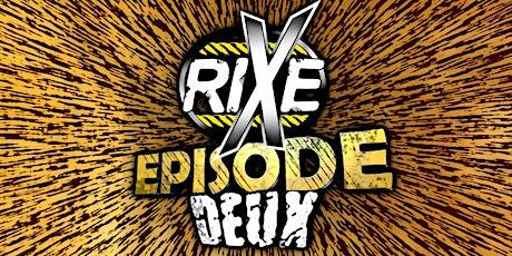 Gala de catch, Rixe Episode DEUX billets