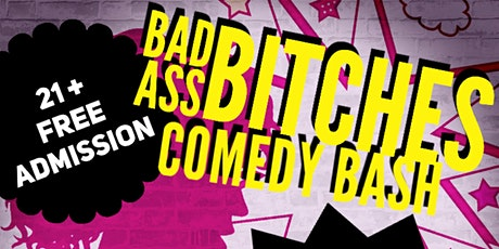 Bad Ass Bitches Comedy Bash tickets