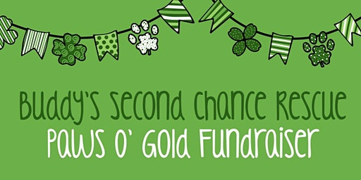 Buddy's Second Chance Rescue Paws O' Gold Fundraiser