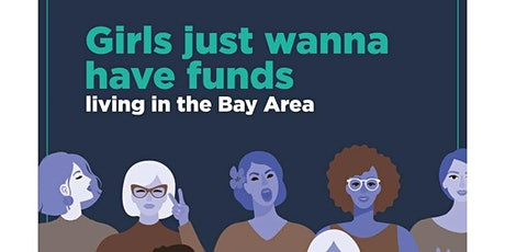 GIRLS JUST WANT TO HAVE FUNDS while living in the Bay Area tickets