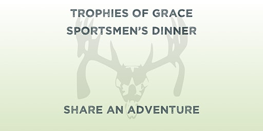 Trophies of Grace Sportsmen's Dinner