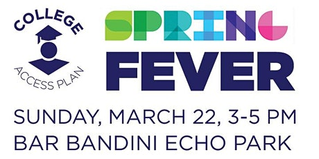 Spring Fever Wine Tasting - A benefit for College Access Plan tickets