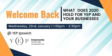 Welcome back - What Does 2020 Hold for YEP and Your Business tickets