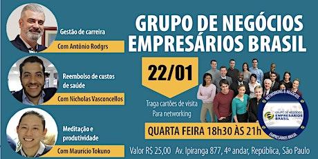 22-01 Reunião do grupo de negócios- Empresários Brasil   tickets