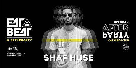 Eat The Beat : After Party ft. SHAF HUSE tickets