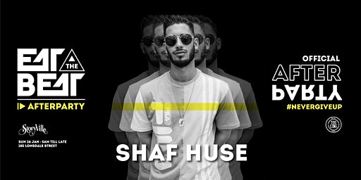Eat The Beat : After Party ft. SHAF HUSE