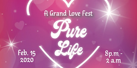 """Pure Life """"A Grand Love Fest"""" tickets"""