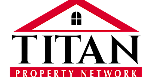 Real Estate Investing With Titan Property Network