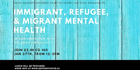 EDPP Case Study Workshop: Immigrant, Refugee & Migrant Mental Health tickets