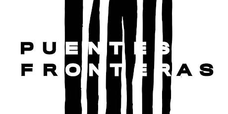 Puentes Fronteras: Artist Reception & Conversation at SF Zen Center tickets