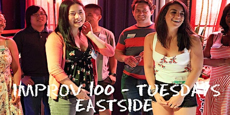 IMPROV 100 EASTSIDE TUESDAYS -  Intro to Improv - Build Confidence SPRING tickets