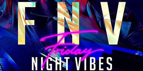 Friday Night Vibes  tickets