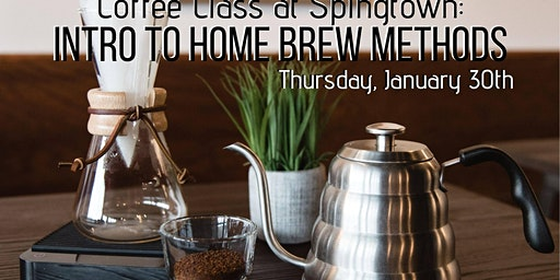 Coffee Class at Springtown: Intro to Home Brew Methods