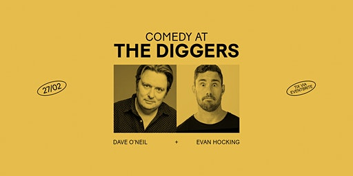Comedy at The Diggers — Dave O'Neil & Evan Hocking