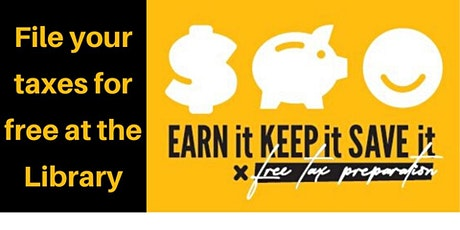 CANCELLED: Earn It! Keep It! Save It! - Free Tax Preparation Help tickets