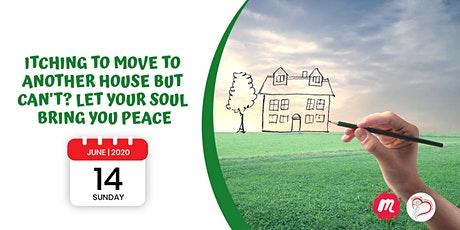 Itching to Move to Another House but Can't? Let Your Soul Bring You Peace tickets