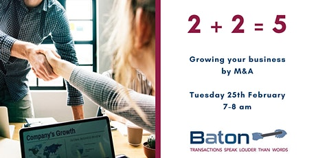 2 + 2 = 5 Growing your business by M&A tickets