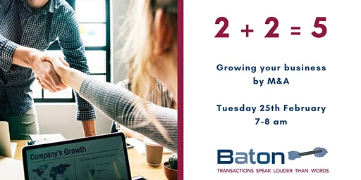 2 + 2 = 5 Growing your business by M&A