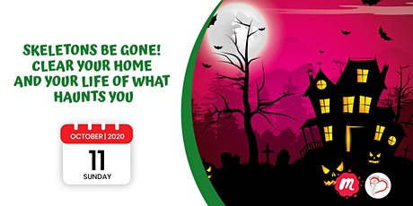 Skeletons Be Gone! Clear Your Home and Your Life of What Haunts You tickets
