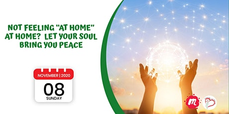 "Not Feeling ""At Home"" at Home? Let Your Soul Bring You Peace. tickets"