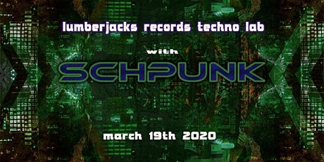 Schpunk at Lumberjacks Records Techno lab tickets