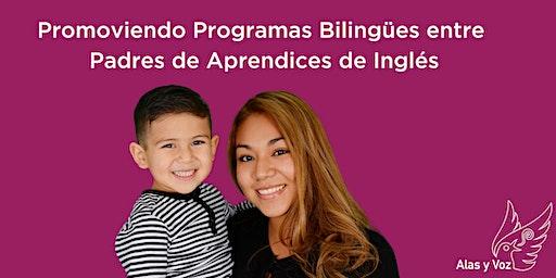 Promoviendo Programas Bilingües entre Padres de Aprendices de Inglés (Sacramento) 2/7/20