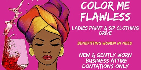 Color Me Flawless - Ladies Paint Sip & Give (Clothing Drive) tickets