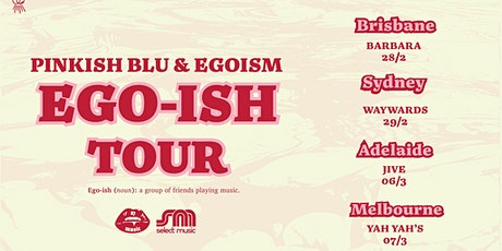 "Pinkish Blu & Egosim ""Ego-ish"" Tour tickets"