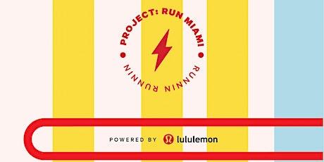 Project: Run Miami [lululemon Lincoln Road] x iRun Miami Marathon Edition tickets