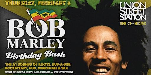Bob Marley Birthday Bash with selector icky i -- strictly vinyl
