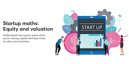 Startup Maths: Equity & Valuation [S&C MEL 24Feb]